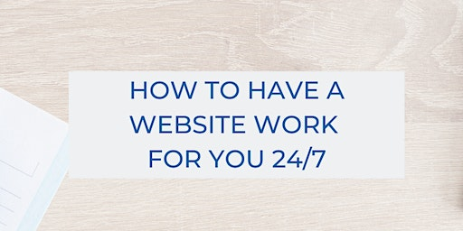 How To Have A Website Work For You 24/7