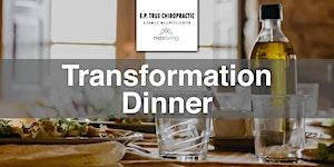 Transformation Dinner with Dr. Kevin Miller & Dr. Drew...
