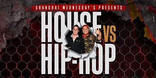 Shanghai Wednesday's Presents: House vs Hip Hop*