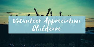 Volunteer+Appreciation+Childcare