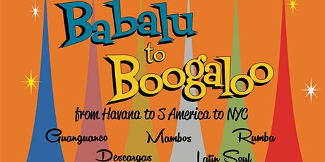 Babau to Boogaloo meets Tequila A go go tickets