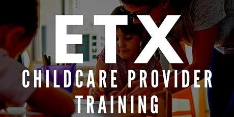 ETX Childcare Provider Summit (Training) tickets