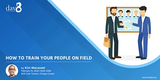 How to Train Your People on Field