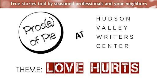 Pros(e) of Pie Storytelling - Feb 15 - Hudson Valley Writers Center - Sleepy Hollow