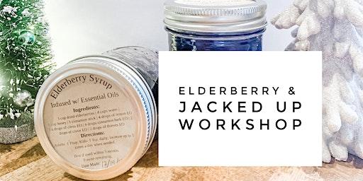 Elderberry & Jacked Up Honey Workshop