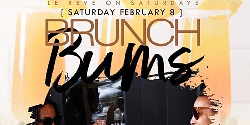 """CEO FRESH PRESENTS: """" BRUNCH BUMS """" (BRUNCH & DAY PARTY) AT LE REVE NYC"""