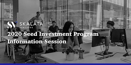 2020 Skalata Ventures Seed Investment Program Information Session tickets