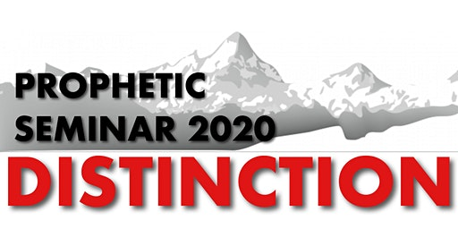 2020 Prophetic Seminar - Distinction