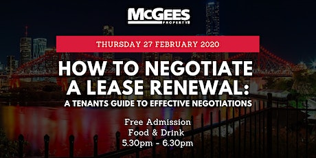 HOW TO NEGOTIATE A LEASE RENEWAL: A TENANTS GUIDE TO EFFECTIVE NEGOTIATIONS tickets