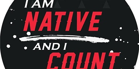 I Am Native and I Count! Census 2020 Get Out The Count  Info Session tickets