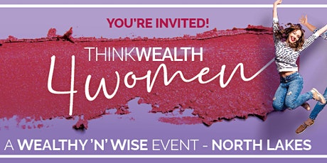 Wealthy 'n' Wise Empowerment Series - North Lakes tickets