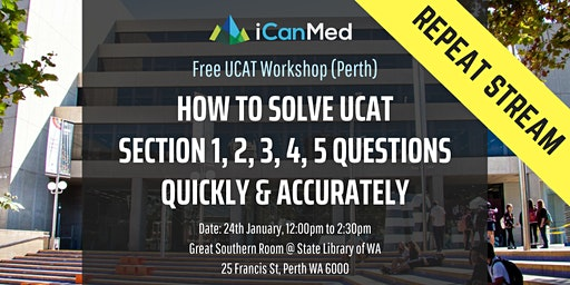 Free UCAT Workshop (PERTH REPEAT): How to Solve UCAT Section 1, 2, 3, 4, 5 Questions Quickly & Accurately