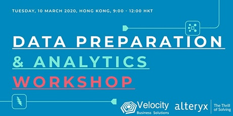 Alteryx Data Preparation & Analytics Workshop (10 March 2020) tickets