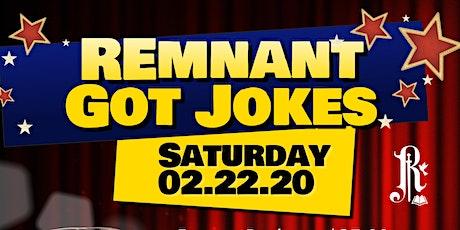 Remnant Got Jokes tickets