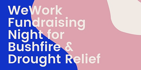 Bushfire & Drought Fundraiser - WeWork North Sydney tickets