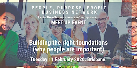 People, Profit, Purpose Business Network - Building the right foundations (why people are important) tickets