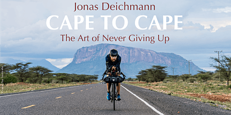 CAPE TO CAPE - The Art of Never Giving Up - Jonas Deichmann Tickets