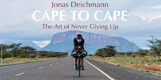 CAPE TO CAPE - The Art of Never Giving Up - Jonas Deichmann