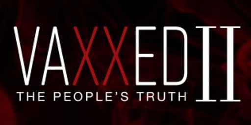 Vaxxed ll: The People's Truth