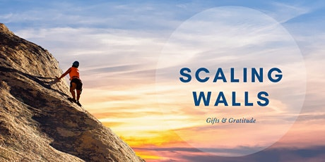 Scaling Walls : Gifts & Gratitude (Weekend Edition) tickets
