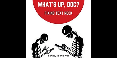 What's Up Doc: Text Neck! tickets