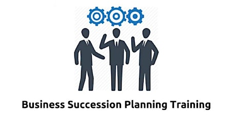 Business Succession Planning 1 Day Virtual Live Training in Wellington tickets