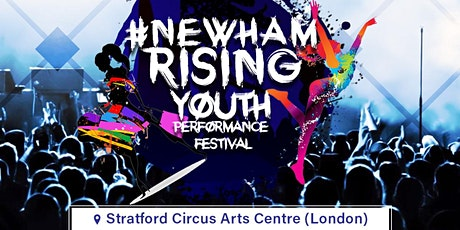 #NewhamRising Youth Festival ( Free Half Term Event this February) tickets