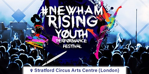 #NewhamRising Youth Festival ( Free Half Term Event this February)