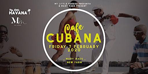 Cafe Cubana No. 3 - Friday 7 Feb, 2020