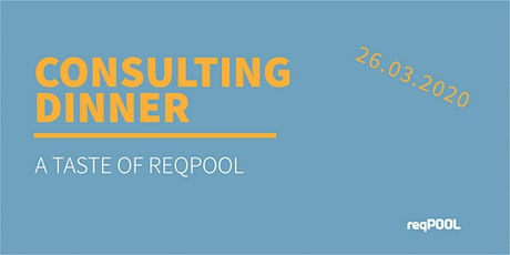 Consulting Dinner - A Taste Of ReqPOOL tickets