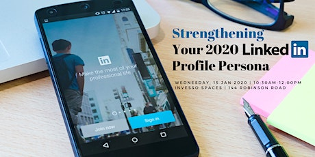 Strengthening Your 2020 LinkedIn Profile Persona tickets