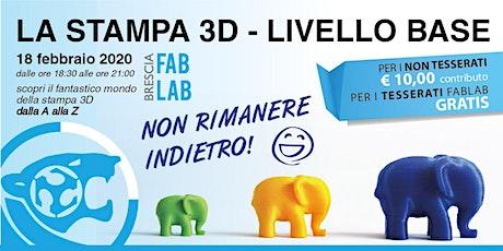 La stampa 3D - Corso base biglietti