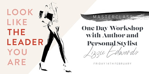 How To Look Like the Leader You Are; A Workwear Style Workshop for Women