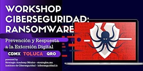 Ciberseguridad Ransomware: Prevención y Respuesta a la Extorsión Digital - TOLUCA boletos