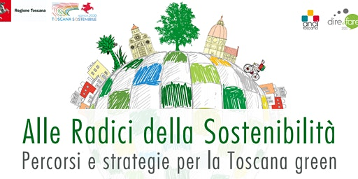 Alle Radici della Sostenibilità - Percorsi e strategie per la Toscana green