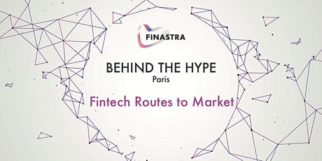 Behind the Hype PARIS: Fintech Routes to Market tickets