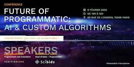 Future of Programmatic : AI & Custom Algorithms billets