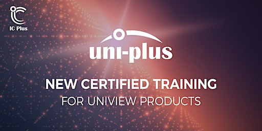 uni-plus - Uniview Product training from IC Plus