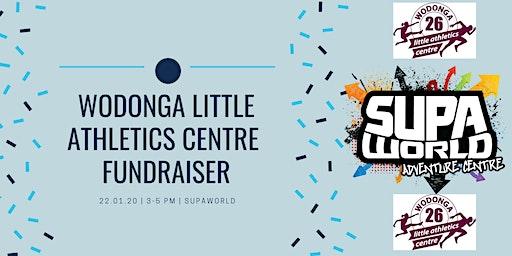 Wodonga Little Athletics FUNdraiser - SupaWorld