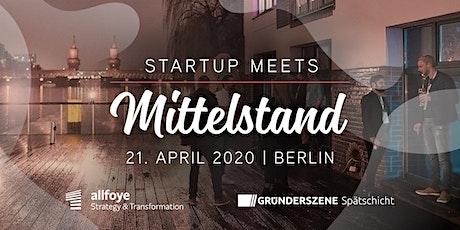Startup meets Mittelstand - Berlin - 21.04.2020 Tickets