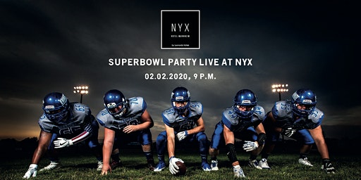 Superbowl Party LIVE at NYX Hotel Mannheim