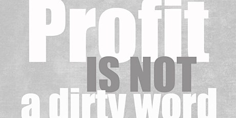 Profit Is Not A Dirty Word tickets