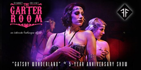 "Fishnet Follies The Garter Room: ""Gatsby Wonderland"" 5-Year Anniversary! Burlesque Show - February tickets"