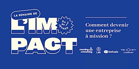 Comment devenir une entreprise à mission ? BLab & la Semaine de l'Impact billets