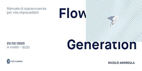Flow Generation - Manuale di sopravvivenza per vite imprevedibili biglietti