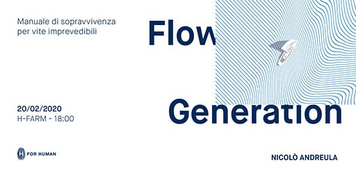 Flow Generation - Manuale di sopravvivenza per vite imprevedibili