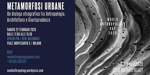 SEED presenta: Metamorfosi urbane - World Anthropology Day 2020