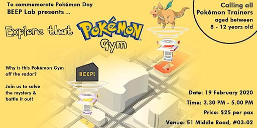 Explore that Pokémon Gym