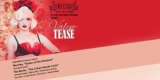 "The Burlesque Hall of Fame Presents ""Valen-TEASE"""