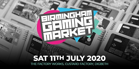 Birmingham Gaming Market - 11th July 2020 tickets
